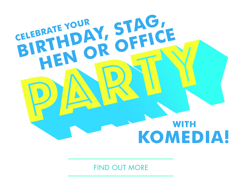 Celebrate your Hen or Stag PARTY with Komedia - Find out more
