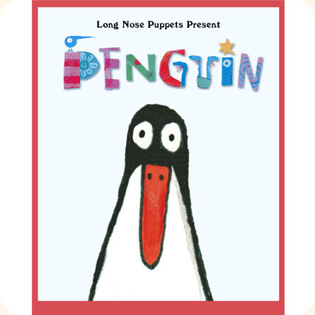 Long Nose Puppets Presents Penguin