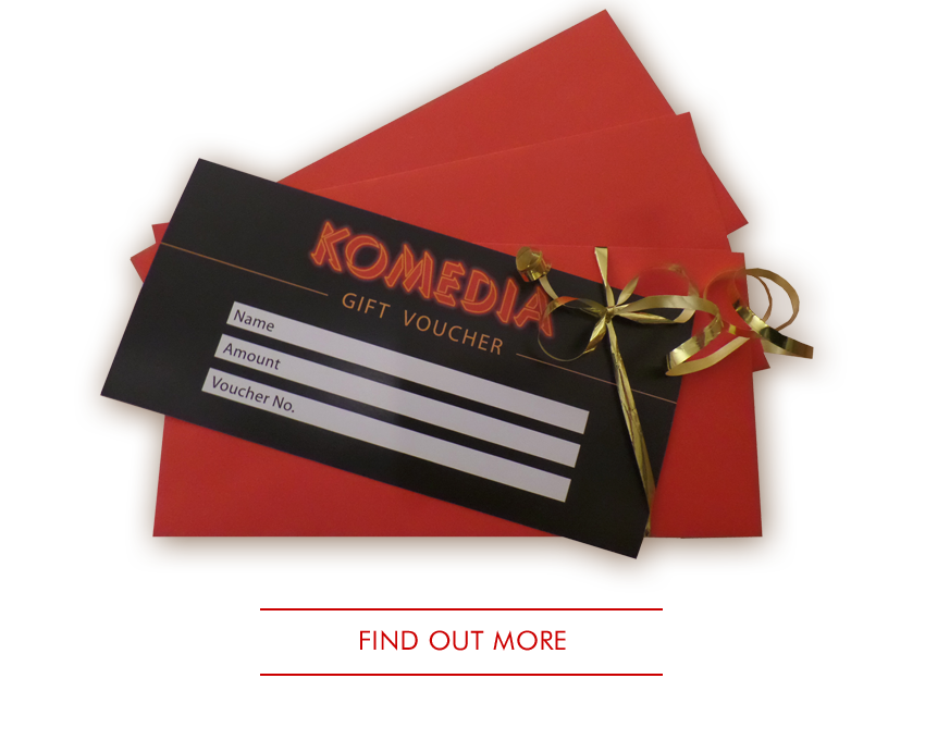 KOMEDIA GIFT VOUCHERS ------------- Take the hassle out of Christmas shopping and give the gift of top-notch entertainment! ------------- Valid for 12 months and can be used to purchase tickets for any Komedia Brighton show. ------------- BUY ONLINE