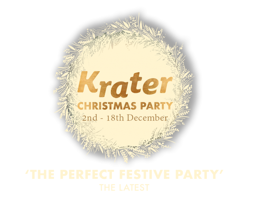 Krater Christmas Party  2nd 18th December  'The Perfect Festive Party' The Latest