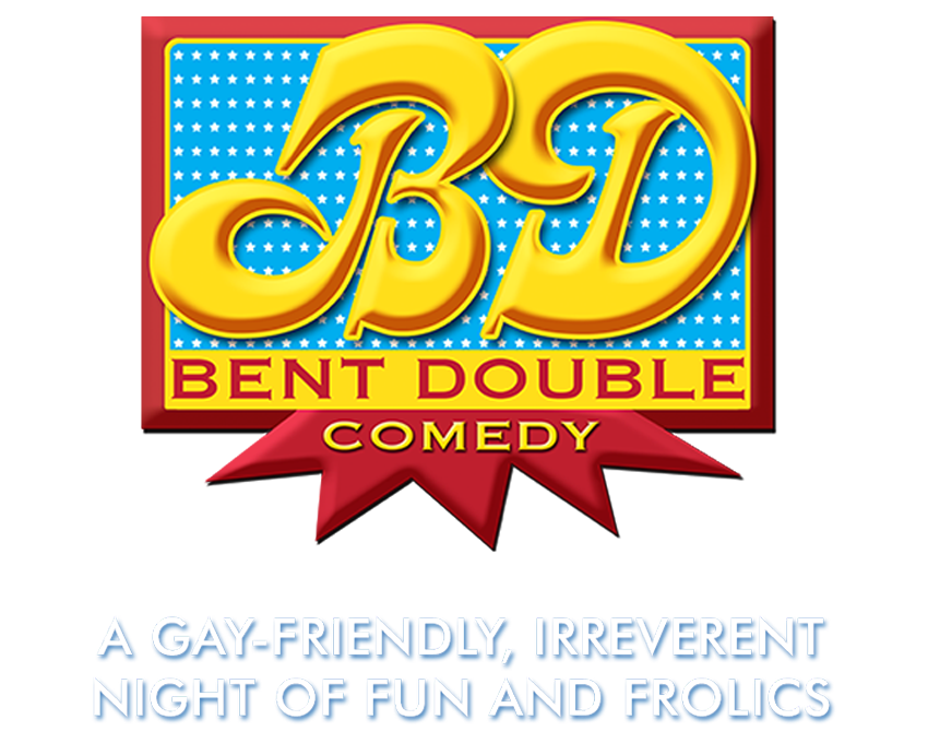 BENT DOUBLE A gay-friendly, irreverent night of fun and frolics.  Winner of the Chortle award for best comedy club night in the UK 2017