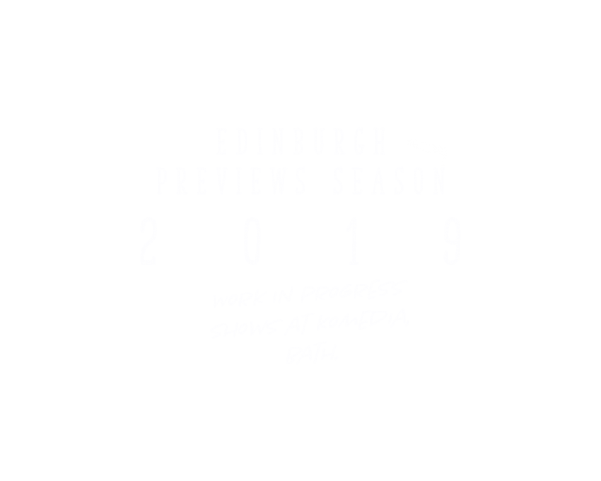 Edinburgh Previews Season 2019
